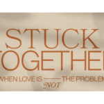 LP: Stuck Together – From this day Forward